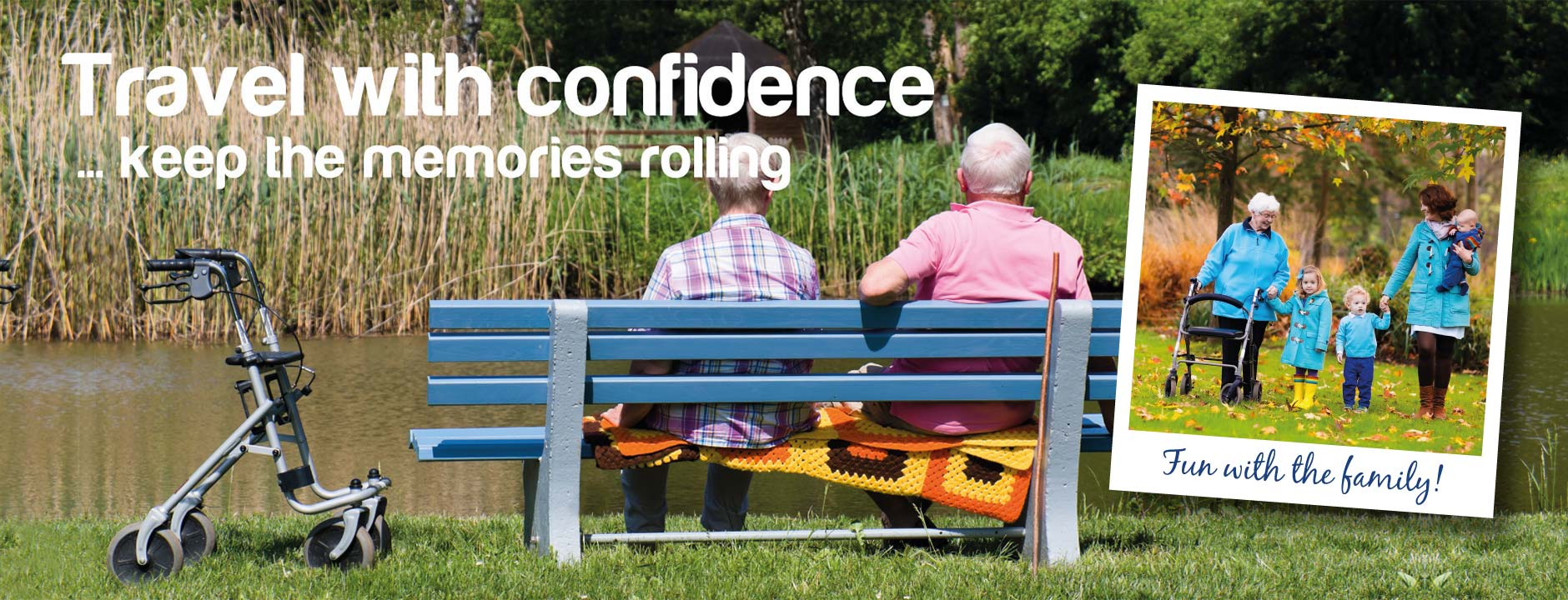 Travel with confidence with our Rollator range