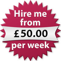 Hire me from £50.00 per week